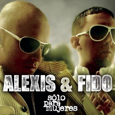 Sólo para Mujeres - Alexis & Fido
