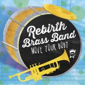 Rebirth Brass Band - Rebirth Makes You Dance (feat. Erica Falls)