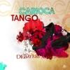Carioca Tango (Version) - Single, Debayres