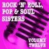 Rock 'n' Roll, Pop & Soul Sisters, Vol. 12
