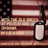 E.B. Sledge - With the Old Breed: At Peleliu and Okinawa (Unabridged)  artwork