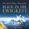 Eben Alexander - Blick in die Ewigkeit: Die faszinierende Nahtoderfahrung eines Neurochirurgen Grafik