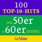 La Paloma: 100 Top 10 Hits der 50er & 60er Jahre