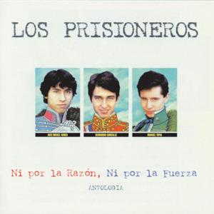 Los Prisioneros - Ni por la Razón, Ni por la Fuerza - Antología