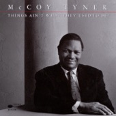 McCoy Tyner - Things Ain't What They Used To Be