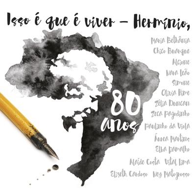 Isso É Que É Viver, Hermínio, 80 Anos - Hermínio Bello de Carvalho