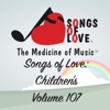 Songs of Love: Children's, Vol. 107 - Various Artists