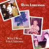 What I Want for Christmas - Russ Lorenson