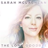 The Long Goodbye - Single - Sarah McLachlan, Sarah McLachlan