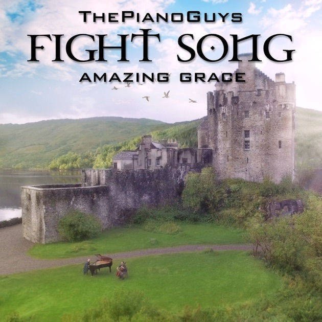 Fight Song / Amazing Grace - Single by The Piano Guys on Apple Music