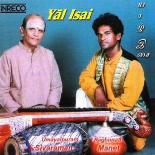 Yal Isai – Raghunath Manet & Umayalpuram K. Sivaraman