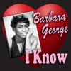I Know - Barbara George