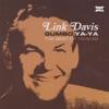 Gumbo Ya-Ya: Link Davis 1948-58 - Link Davis
