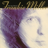 Frankie Miller - Have You Seen Me Lately Joan