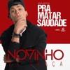 Pra Matar Saudade - Single - MC Novinho da Praça