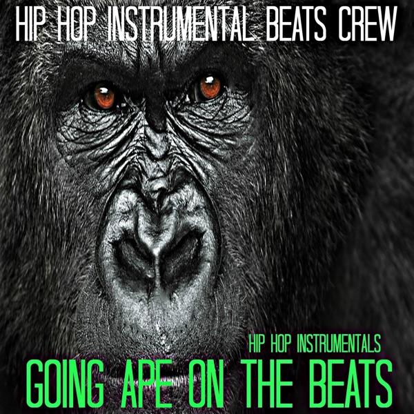 Instrumental Hip Hop Beats Crew - Hip Hop Instrumentals: Going Ape On the Beats album wiki, reviews