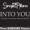 Into You (Originally Performed by Ariana Grande) [Piano Karaoke Version] - Single
