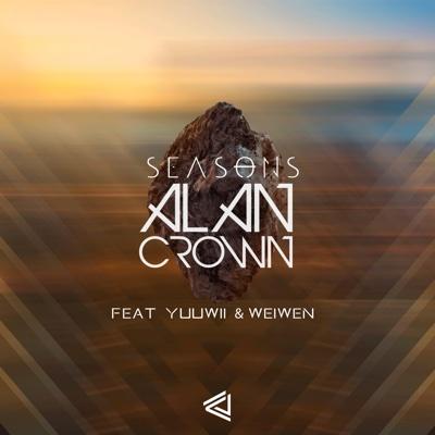 Seasons (feat. Yuuwii & Weiwen) - Single - Alan Crown album