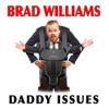 Brad Williams: Daddy Issues - Brad Williams