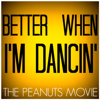"""Better When I'm Dancing (From """"The Peanuts Movie"""") [Originally Performed By Meghan Trainor] [Karaoke Version] - Starstruck Backing Tracks"""