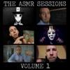 The ASMR Sessions, Vol. 1 - Ephemeral Rift