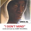 I Don't Mind - Single - Unka-Al