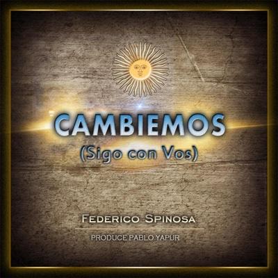 Cambiemos (Sigo Con Vos) [feat. Pablo Yapur] - Single - Federico Spinosa album