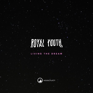 Wave Church Royal Youth - Living the Dream