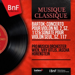 Bartók: Concerto pour violon No. 2, Sz. 112 & Sonate pour violon seul, Sz. 117 (Mono Version)