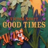 Good Times - Victor Scott