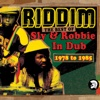 Riddim: The Best of Sly & Robbie in Dub 1978-1985 - Sly & Robbie