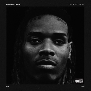 Different Now - Single - Fetty Wap - Fetty Wap