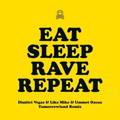 Eat Sleep Rave Repeat (feat. Beardyman) [Dimitri Vegas & Like Mike vs. Ummet Ozcan Tomorrowland Remix] - Single - Fatboy Slim