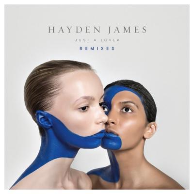Just a Lover (Remixes) - EP - Hayden James album
