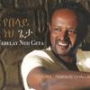 Yebelay Neh Geta - Tesfaye Challa