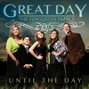Until the Day - Great Day