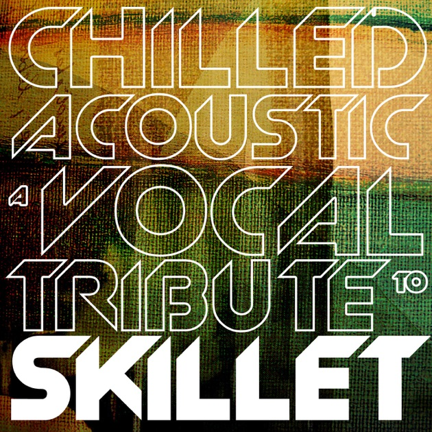 Chilled Acoustic: A Vocal Tribute to Skillet by Dandelion Fly on Apple Music