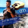 Just Be Friends - Single - Alexander Mills