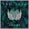 Vertigo - Single - The Luck