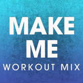 Make Me (Extended Workout Mix)-Power Music Workout