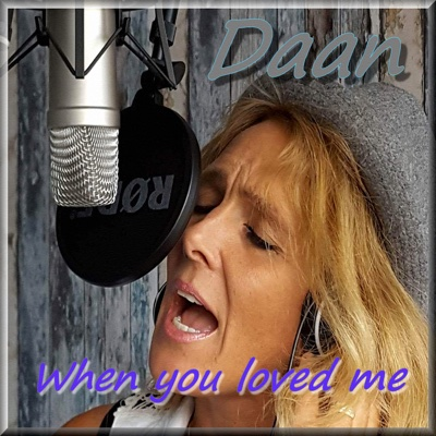 When You Loved Me - Single - Daan album