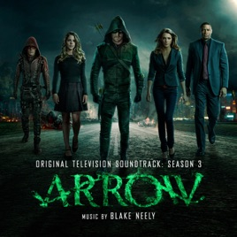 arrow season 3 original television soundtrack by blake neely on