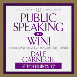 Public Speaking to Win: The Original Formula to Speaking with Power audiobook