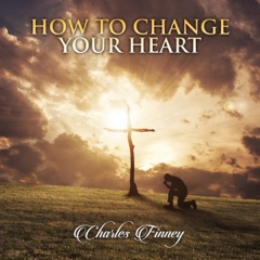 How to Change Your Heart (Unabridged)