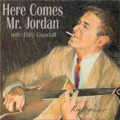 Here Comes Mr. Jordan (feat. Billy Goodall)