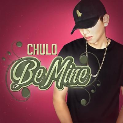 Be Mine - Single - Chulo album