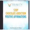 Stop Chocolate Addiction Affirmations - EP - Trinity Affirmations