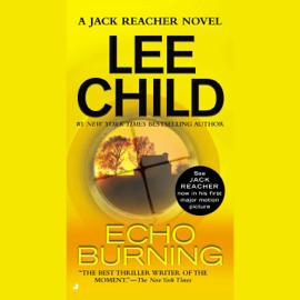 Echo Burning: A Jack Reacher Novel (Unabridged) audiobook