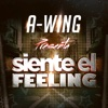 Siente el Feeling - Single - A-WING