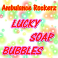 Lucky Soap Bubbles - AMBULANCE ROCKERZ